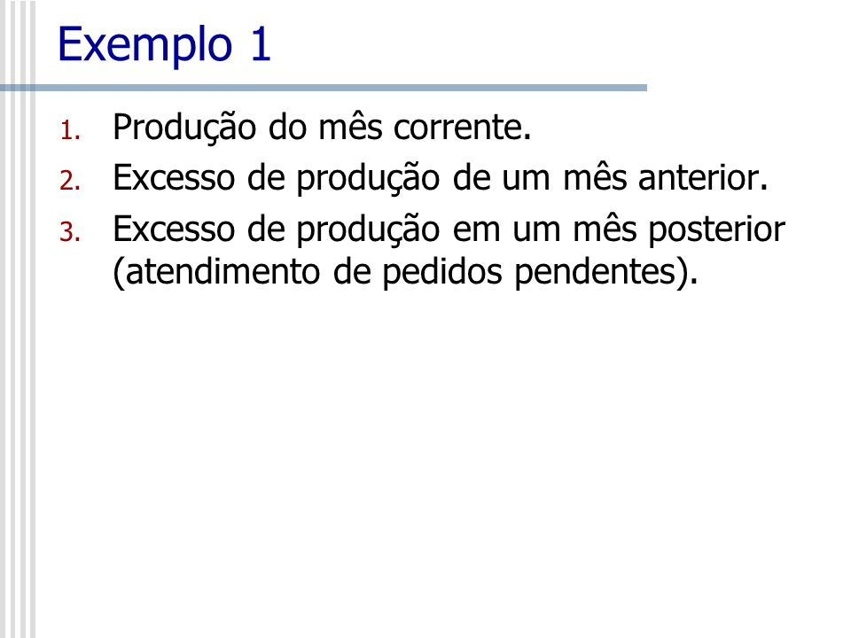 Exemplo 1 Produção do mês corrente.