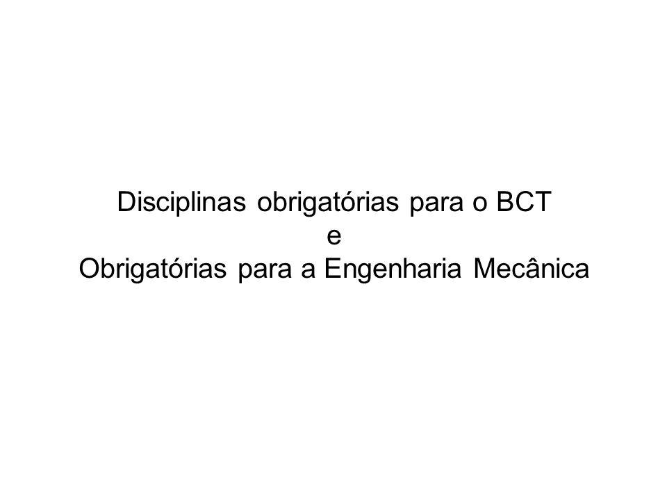 Disciplinas obrigatórias para o BCT e Obrigatórias para a Engenharia Mecânica
