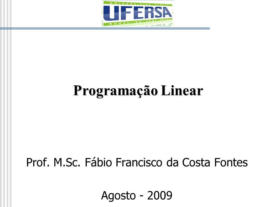 Prof. M.Sc. Fábio Francisco da Costa Fontes Agosto - 2009