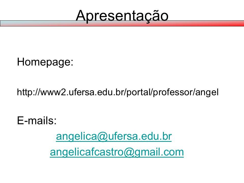 Apresentação Homepage: E-mails: angelica@ufersa.edu.br