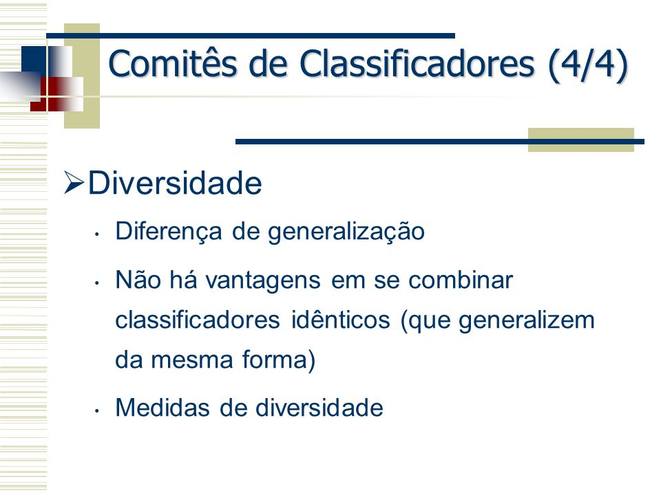 Comitês de Classificadores (4/4)
