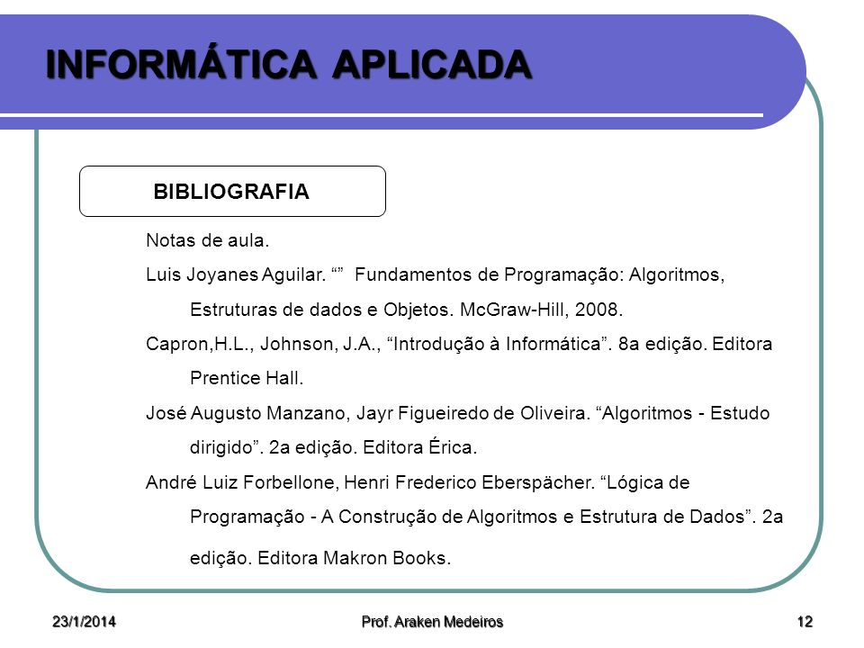 INFORMÁTICA APLICADA BIBLIOGRAFIA Notas de aula.