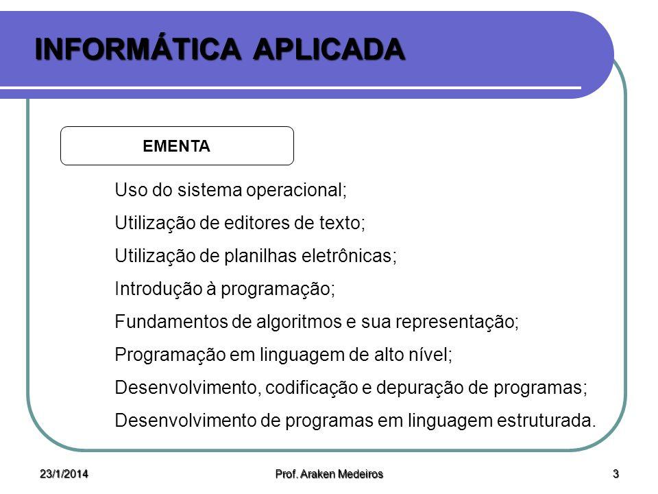 INFORMÁTICA APLICADA Uso do sistema operacional;