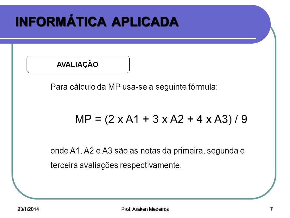 INFORMÁTICA APLICADA MP = (2 x A1 + 3 x A2 + 4 x A3) / 9