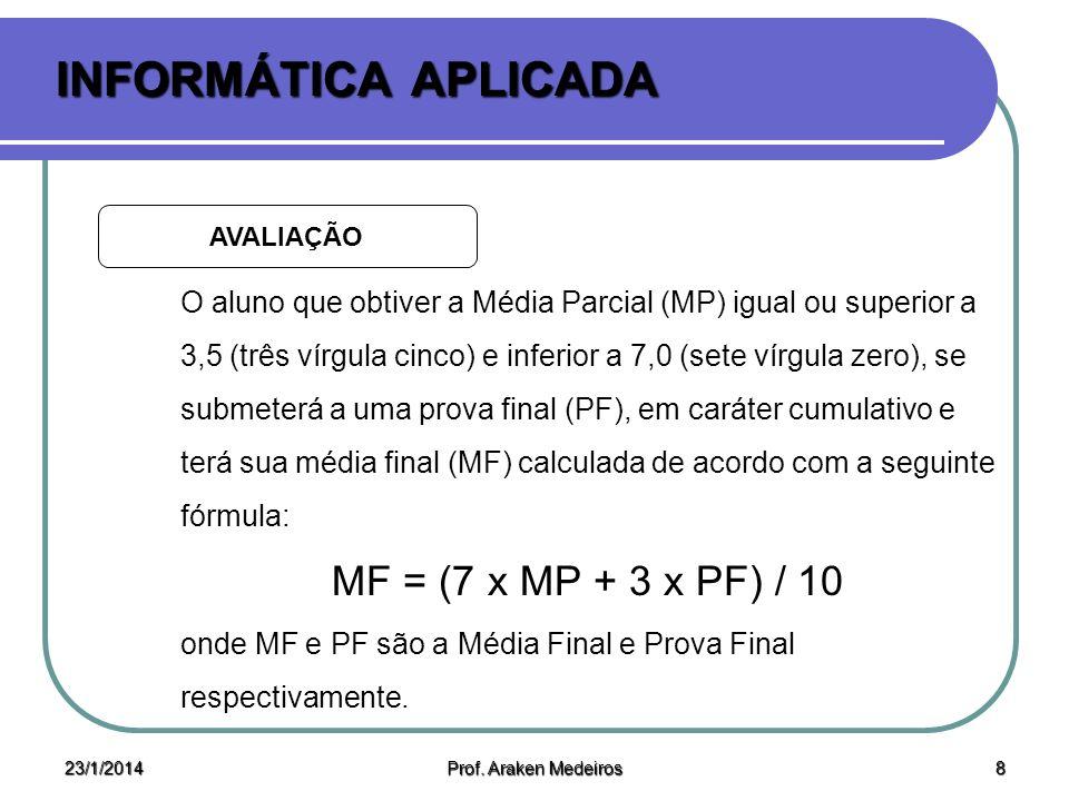 INFORMÁTICA APLICADA MF = (7 x MP + 3 x PF) / 10