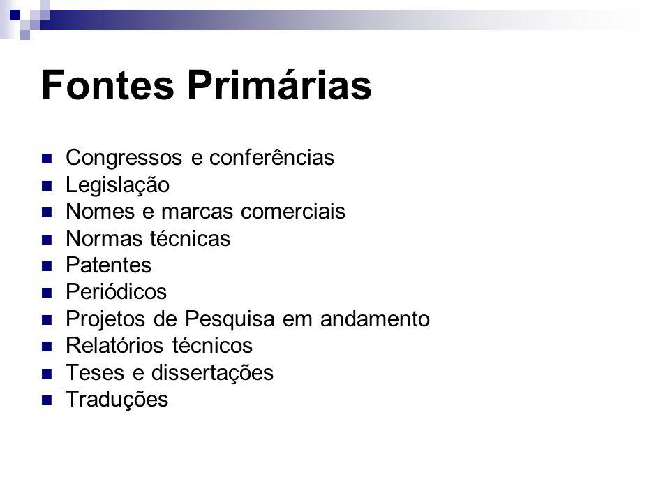 Fontes Primárias Congressos e conferências Legislação