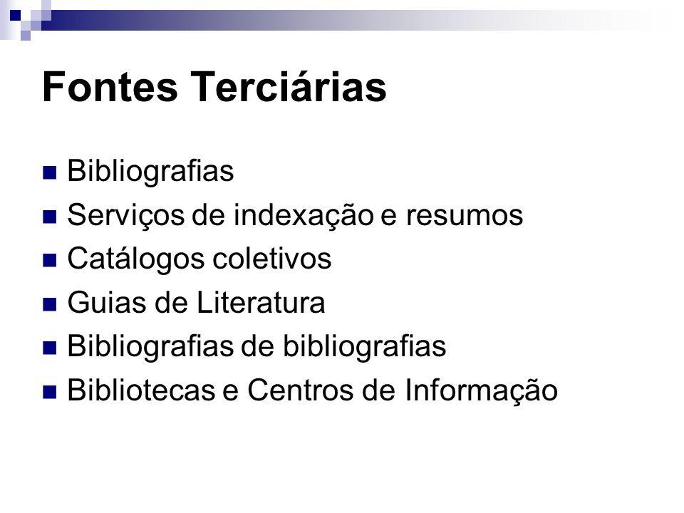 Fontes Terciárias Bibliografias Serviços de indexação e resumos