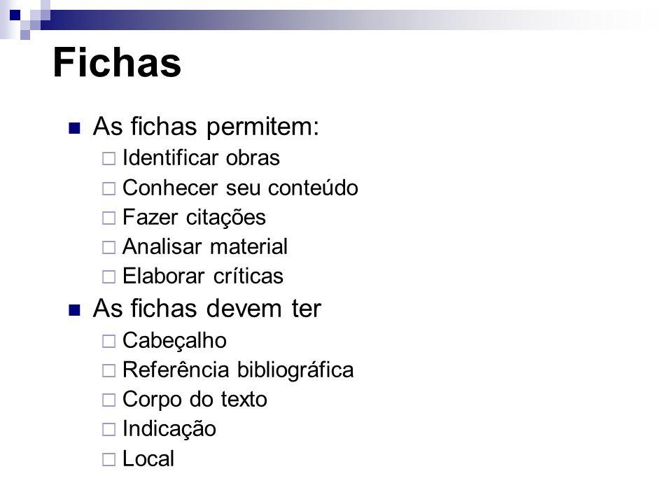 Fichas As fichas permitem: As fichas devem ter Identificar obras