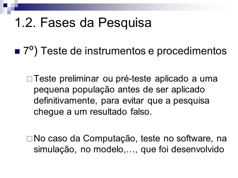 1.2. Fases da Pesquisa 7º) Teste de instrumentos e procedimentos