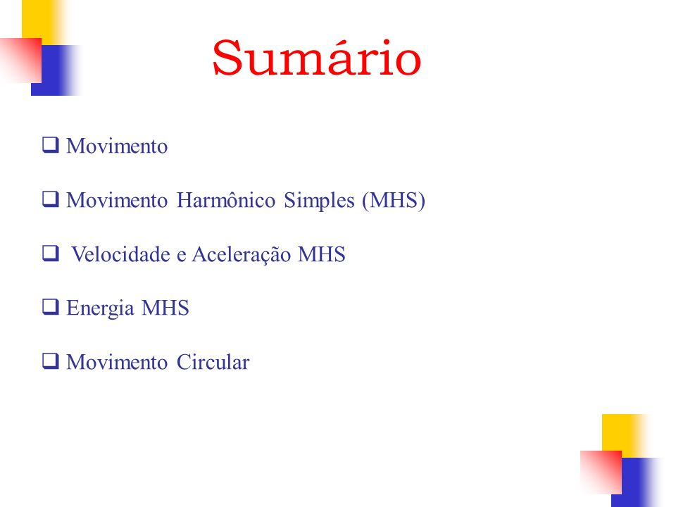 Sumário Movimento Movimento Harmônico Simples (MHS)
