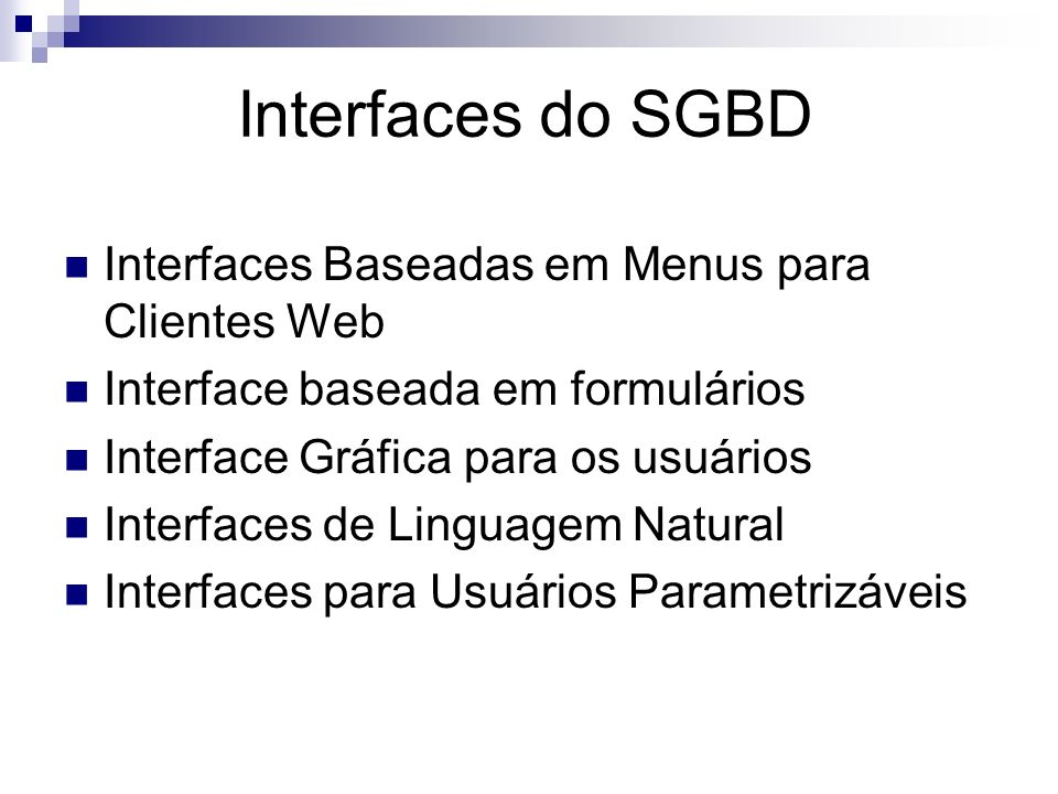 Interfaces do SGBD Interfaces Baseadas em Menus para Clientes Web