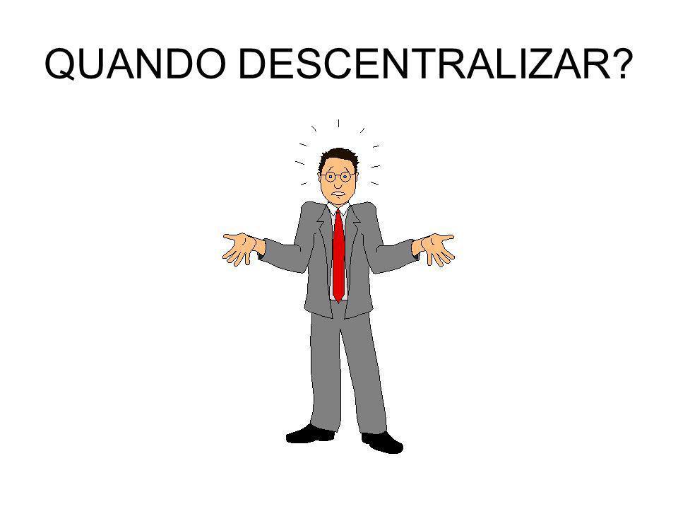 QUANDO DESCENTRALIZAR