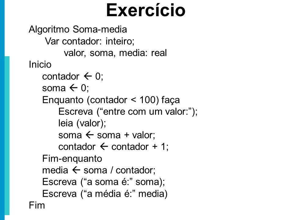 Exercício Algoritmo Soma-media Var contador: inteiro;