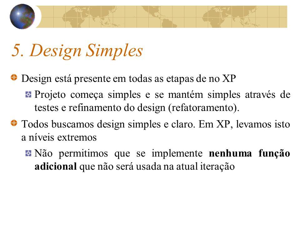 5. Design Simples Design está presente em todas as etapas de no XP