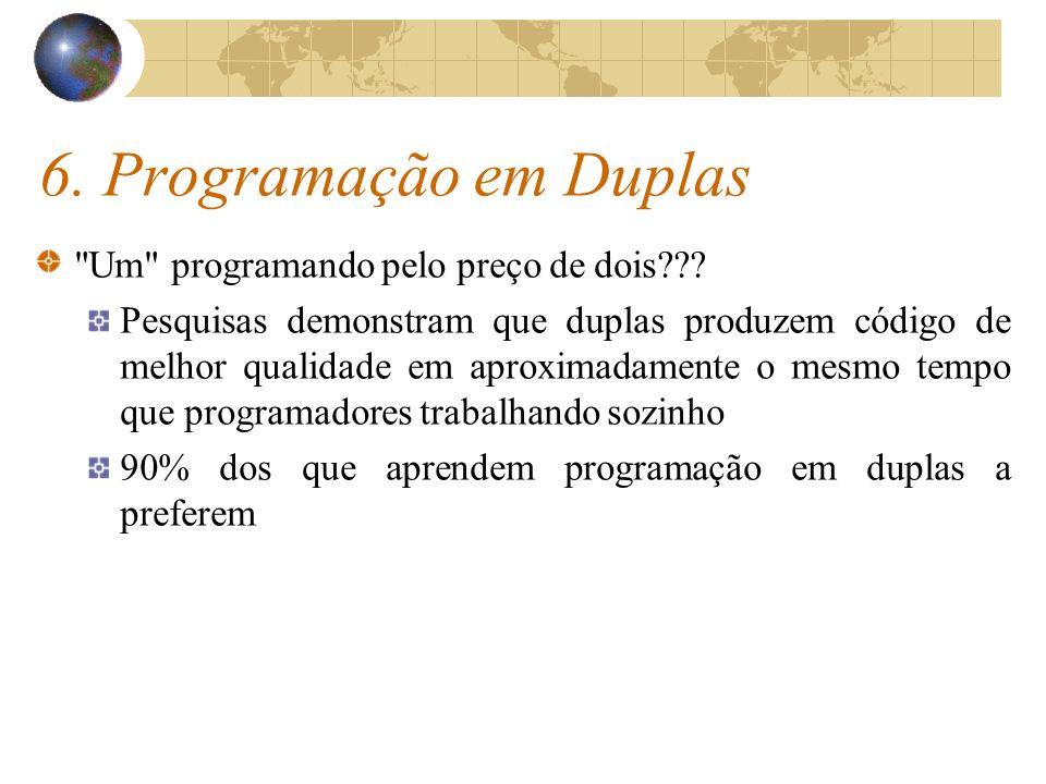 6. Programação em Duplas Um programando pelo preço de dois