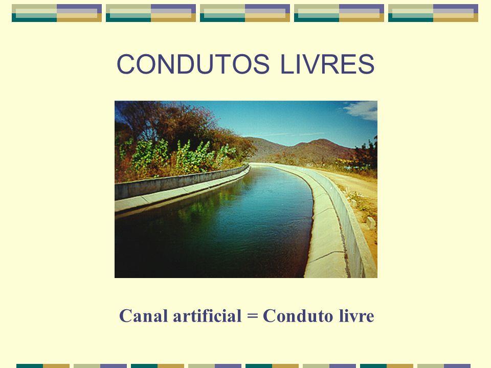 Canal artificial = Conduto livre