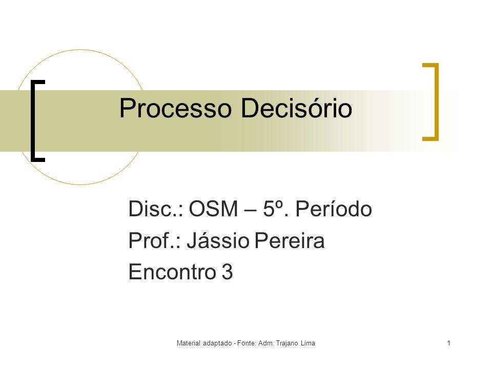 Disc.: OSM – 5º. Período Prof.: Jássio Pereira Encontro 3