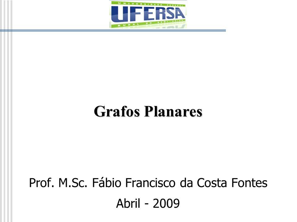 Prof. M.Sc. Fábio Francisco da Costa Fontes Abril - 2009