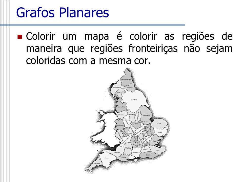Grafos PlanaresColorir um mapa é colorir as regiões de maneira que regiões fronteiriças não sejam coloridas com a mesma cor.