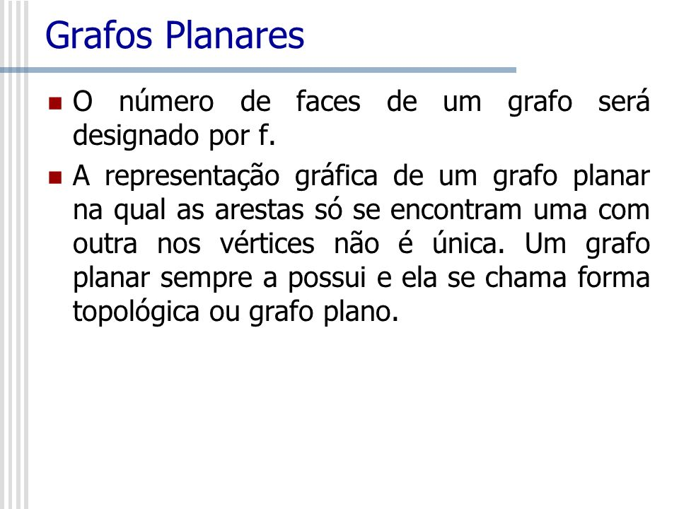 Grafos Planares O número de faces de um grafo será designado por f.