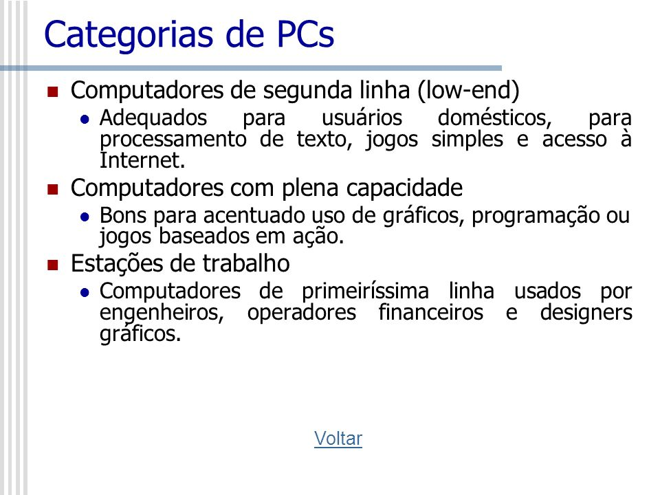 Categorias de PCs Computadores de segunda linha (low-end)
