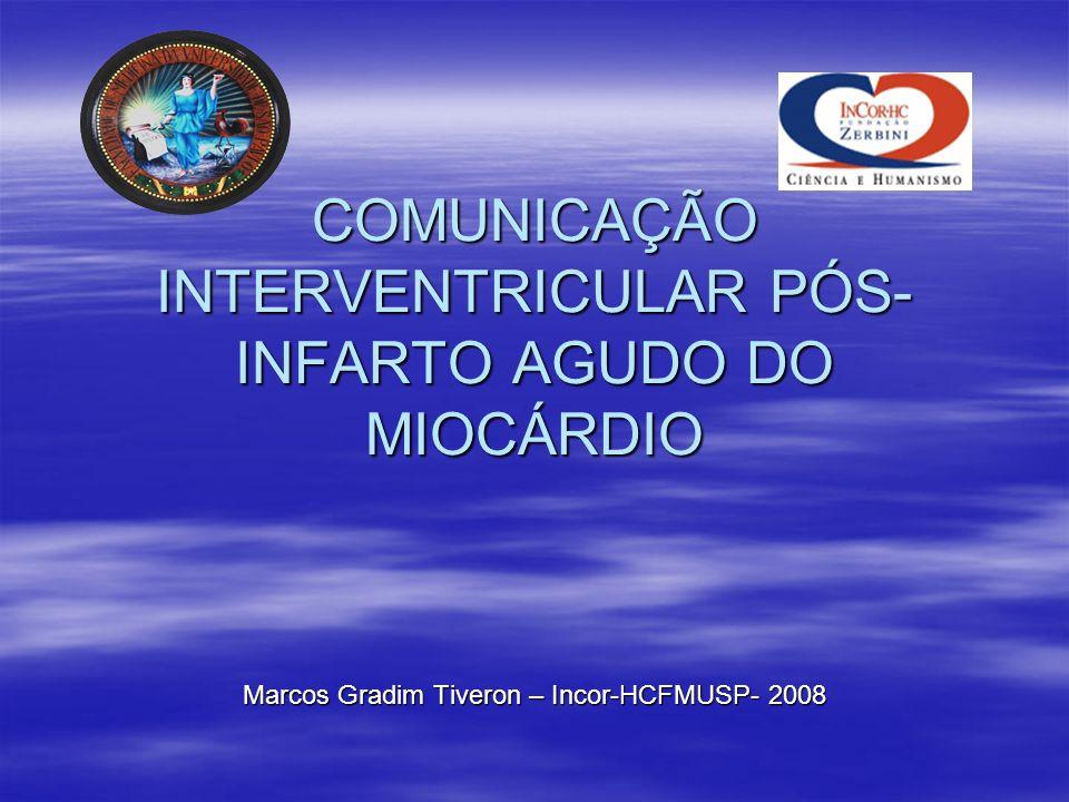 COMUNICAÇÃO INTERVENTRICULAR PÓS-INFARTO AGUDO DO MIOCÁRDIO