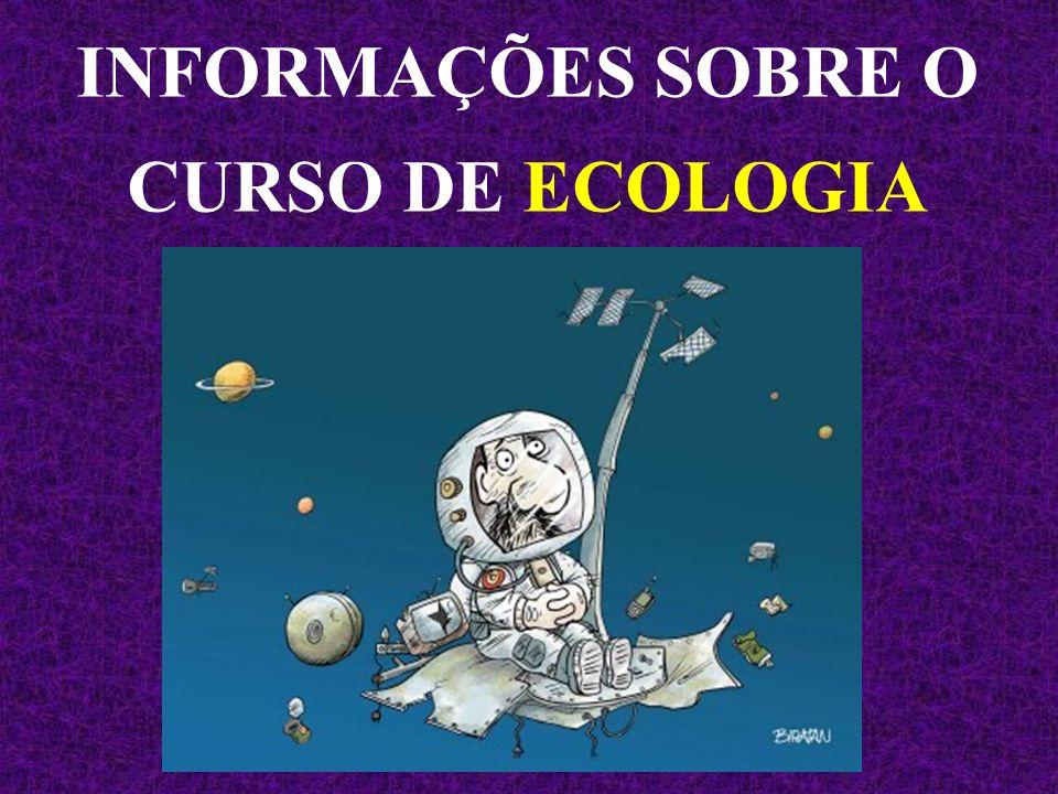 INFORMAÇÕES SOBRE O CURSO DE ECOLOGIA