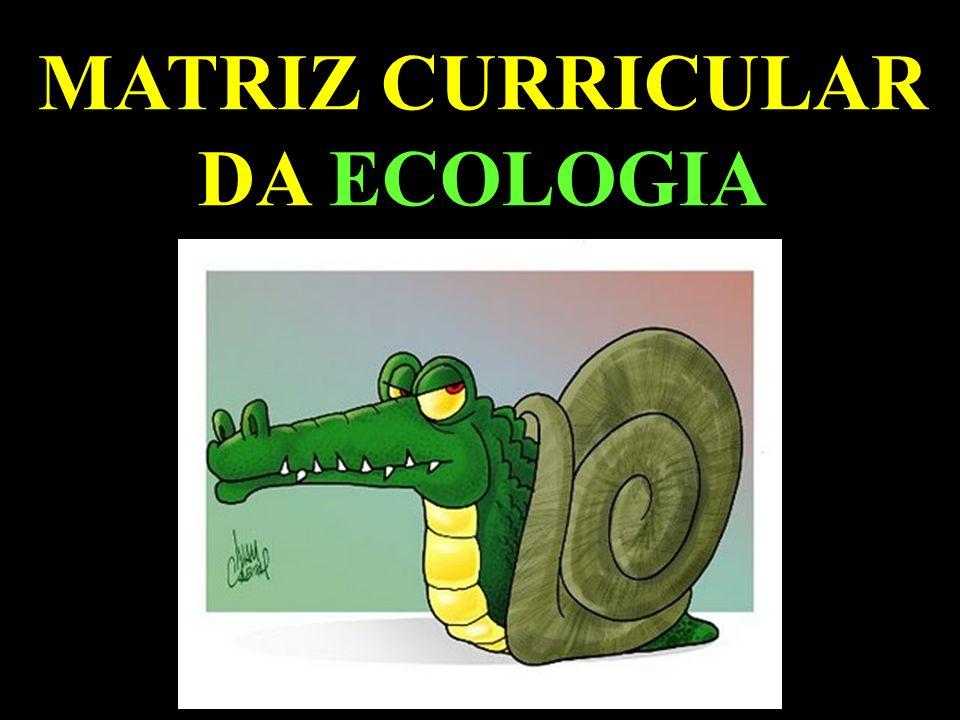 MATRIZ CURRICULAR DA ECOLOGIA