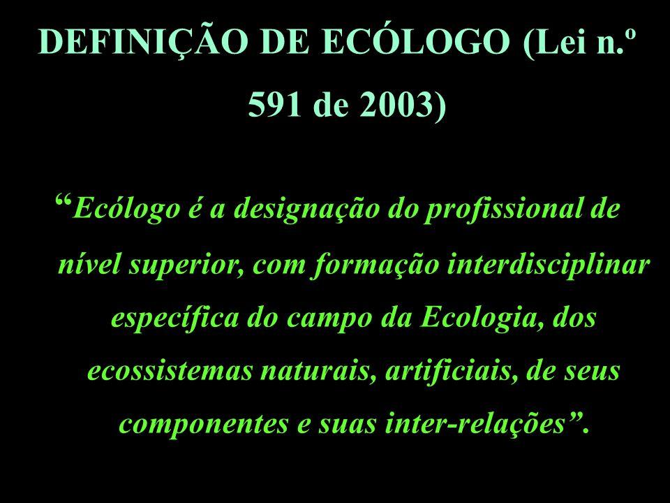 DEFINIÇÃO DE ECÓLOGO (Lei n.º 591 de 2003))