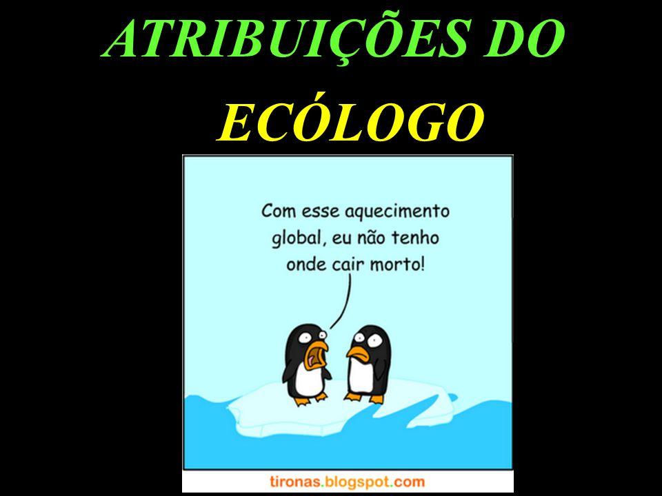 ATRIBUIÇÕES DO ECÓLOGO
