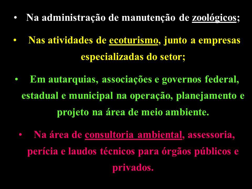 Na administração de manutenção de zoológicos;