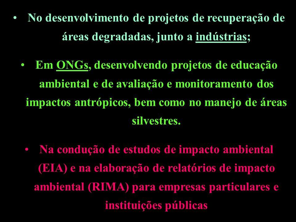 No desenvolvimento de projetos de recuperação de áreas degradadas, junto a indústrias;