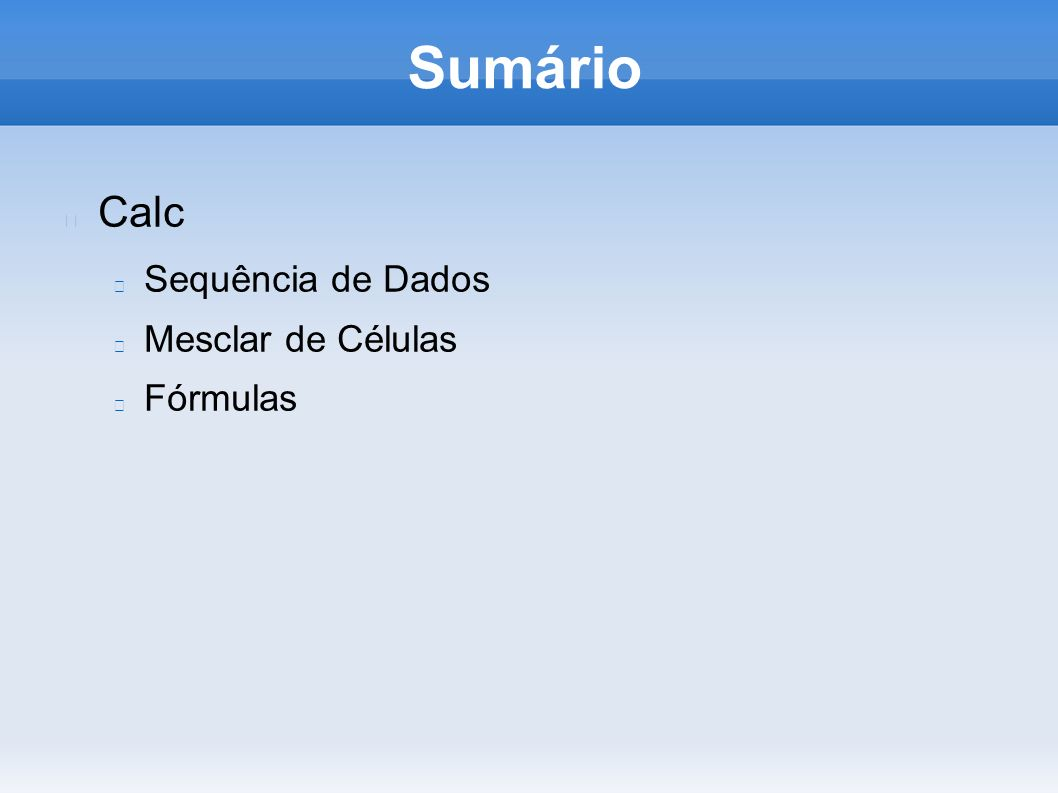 Sumário Calc Sequência de Dados Mesclar de Células Fórmulas