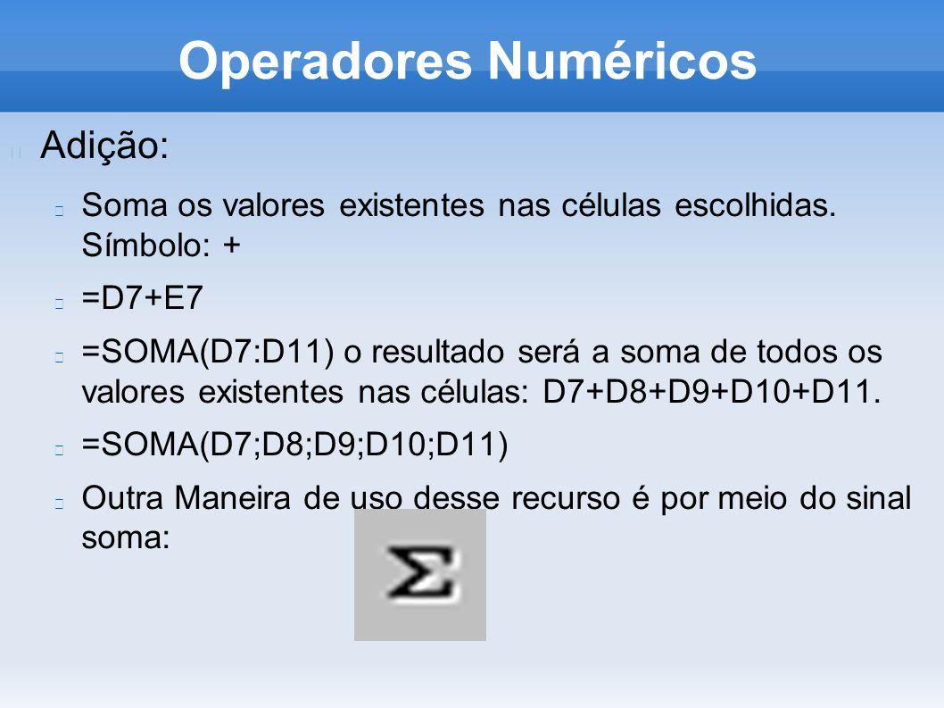 Operadores Numéricos Adição: