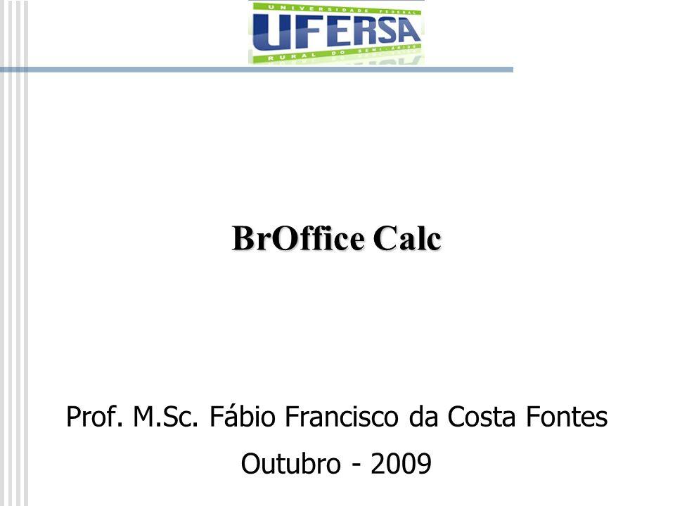 Prof. M.Sc. Fábio Francisco da Costa Fontes Outubro - 2009