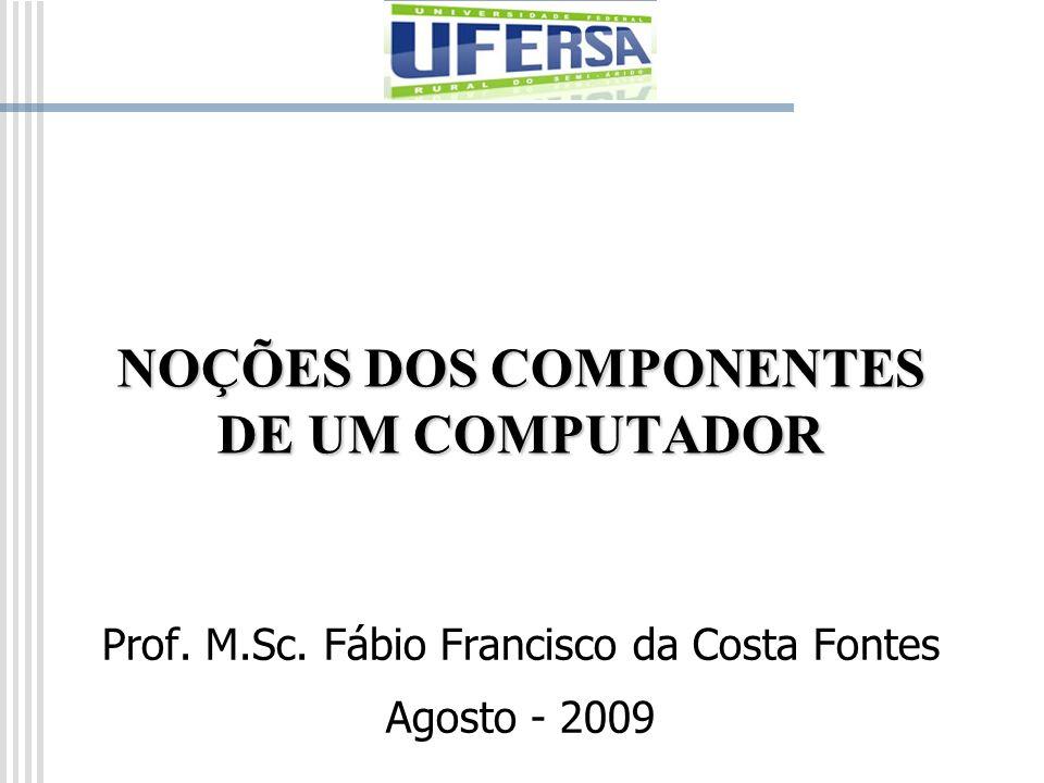 NOÇÕES DOS COMPONENTES DE UM COMPUTADOR