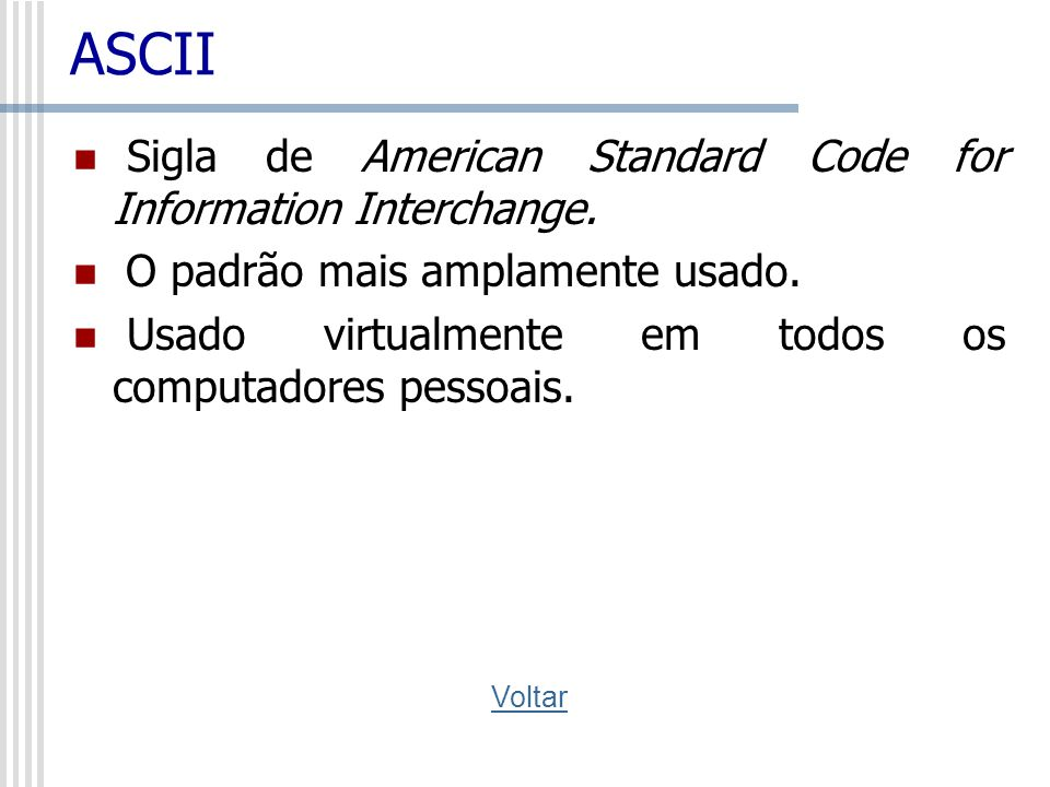 ASCII Sigla de American Standard Code for Information Interchange.