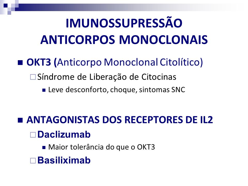 IMUNOSSUPRESSÃO ANTICORPOS MONOCLONAIS