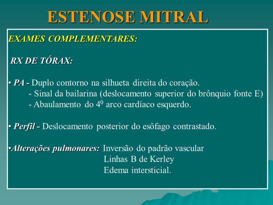 ESTENOSE MITRAL EXAMES COMPLEMENTARES: RX DE TÓRAX: