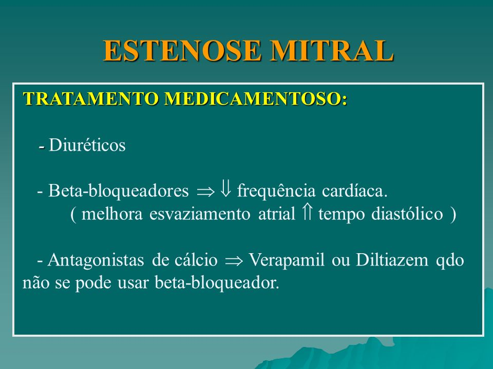 ESTENOSE MITRAL TRATAMENTO MEDICAMENTOSO: