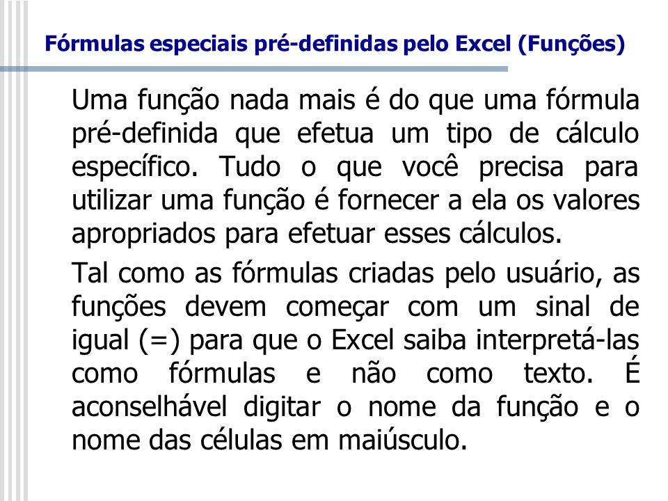 Fórmulas especiais pré-definidas pelo Excel (Funções)