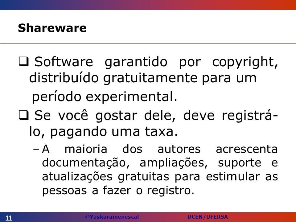 Software garantido por copyright, distribuído gratuitamente para um