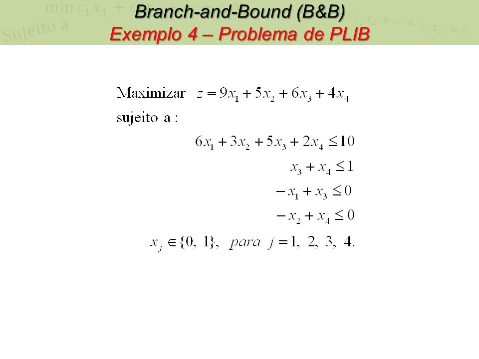 Branch-and-Bound (B&B) Exemplo 4 – Problema de PLIB