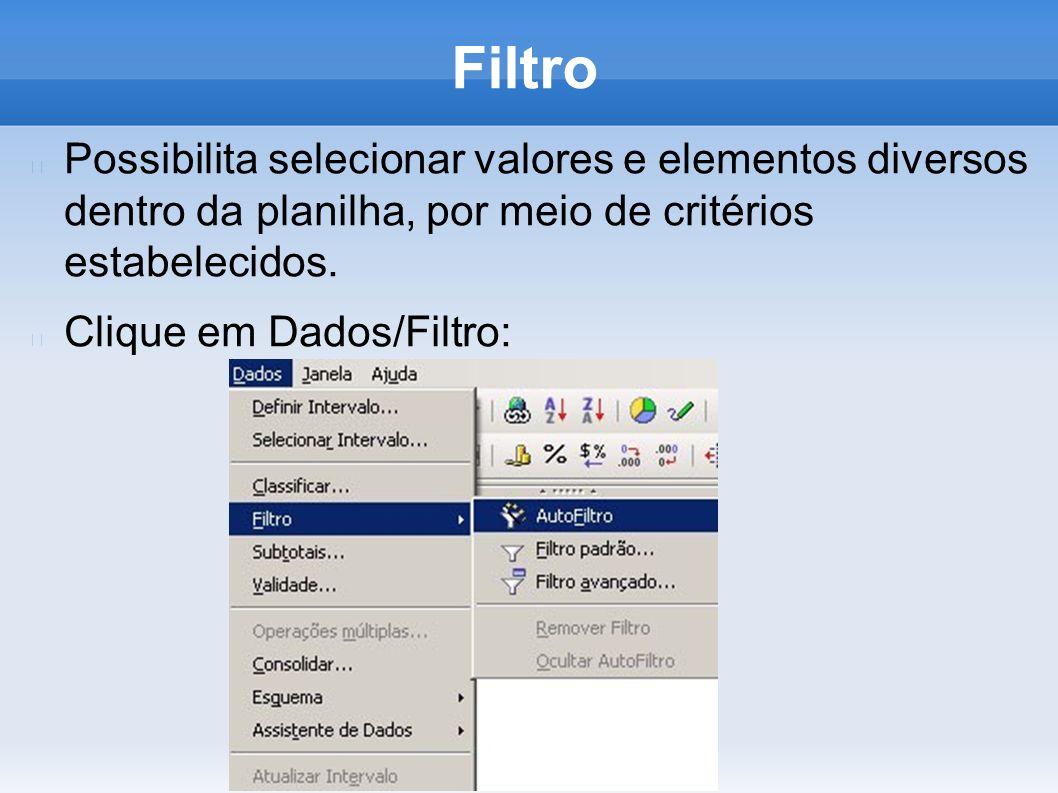 FiltroPossibilita selecionar valores e elementos diversos dentro da planilha, por meio de critérios estabelecidos.