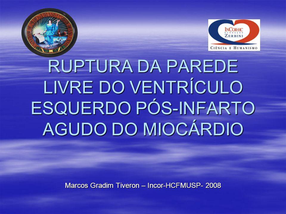 Marcos Gradim Tiveron – Incor-HCFMUSP- 2008