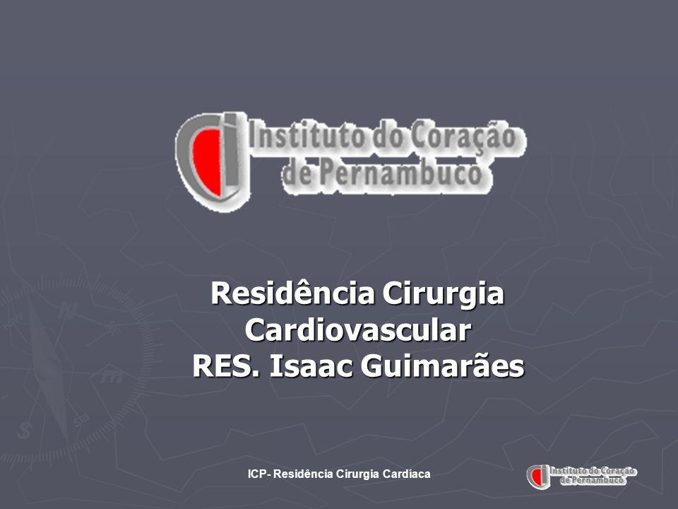 Residência Cirurgia Cardiovascular ICP- Residência Cirurgia Cardíaca