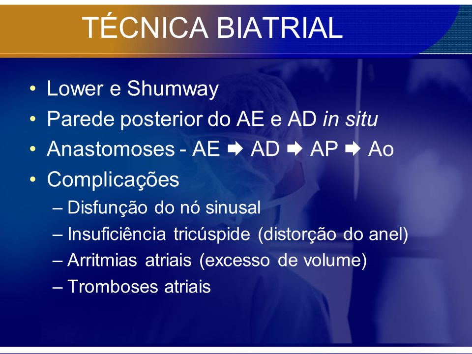 TÉCNICA BIATRIAL Lower e Shumway Parede posterior do AE e AD in situ