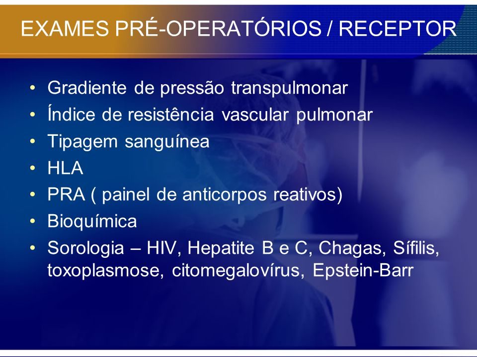 EXAMES PRÉ-OPERATÓRIOS / RECEPTOR