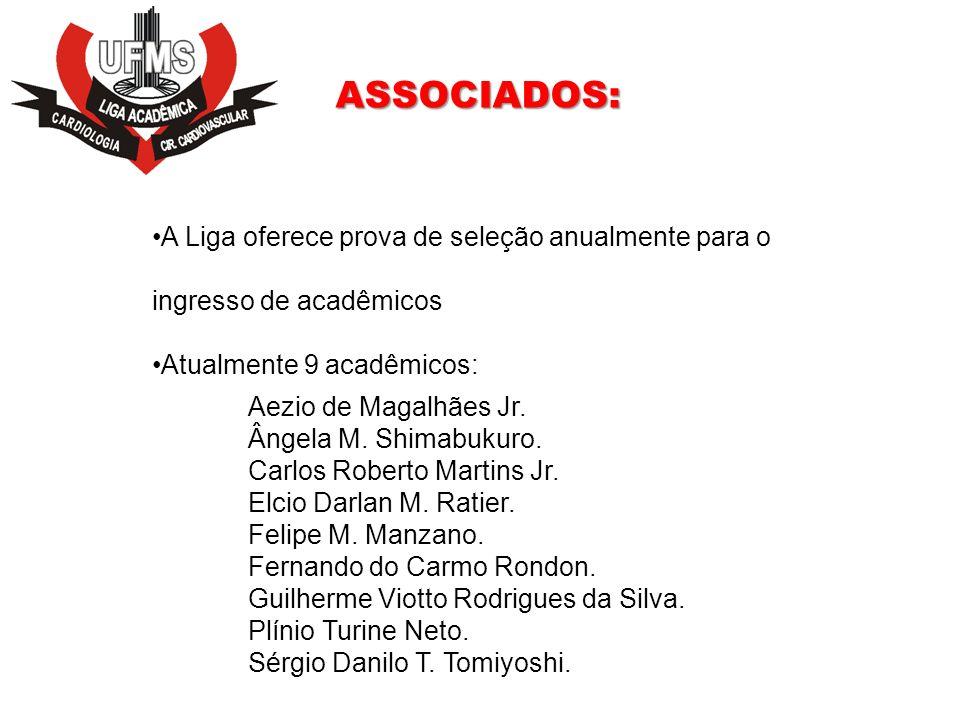 ASSOCIADOS: A Liga oferece prova de seleção anualmente para o ingresso de acadêmicos. Atualmente 9 acadêmicos: