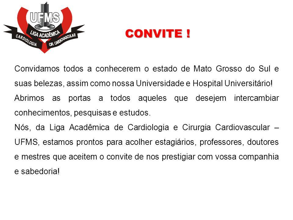 CONVITE ! Convidamos todos a conhecerem o estado de Mato Grosso do Sul e suas belezas, assim como nossa Universidade e Hospital Universitário!